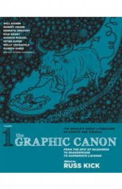 The Graphic Canon: From Gilgamesh to Dangerous Liasons, Volume 1