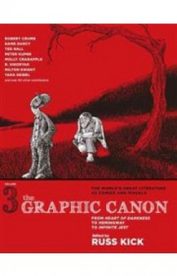 The Graphic Canon: From Heart of Darkness to Hemingway to Infinite Jest, Volume 3