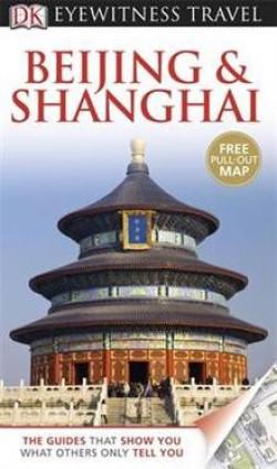 DK Eyewitness Travel: Beijing & Shanghai