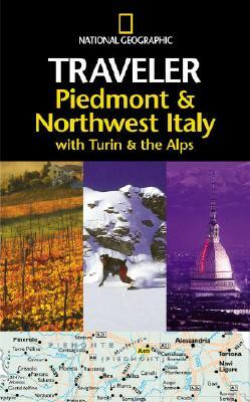 National Geographic Traveler: Piedmont and Northwest Italy