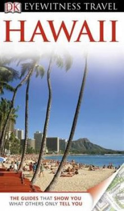 DK Eyewitness Travel: Hawaii