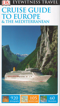 DK Eyewitness Travel: Cruise Guide to Europe and the Mediterranean