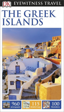 DK Eyewitness Travel: The Greek Islands