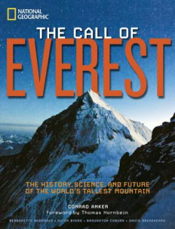 The Call of Everest: The History, Science, and Future of the World's Tallest Mountain
