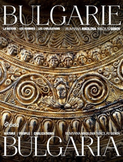 Bulgarie. La nature, les hommes, les civilisations/ Bulgaria. Nature, people, civilizations