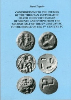 Contributions to the Studies of the Thracian Anepigraphic Silver Coins with Images of Silenus and Nymph