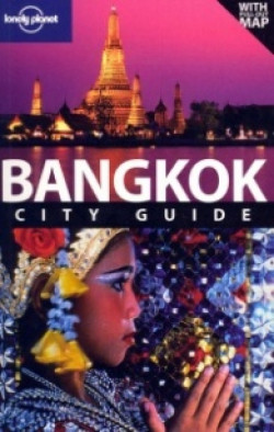 Lonely Planet: Bangkok. City Guide