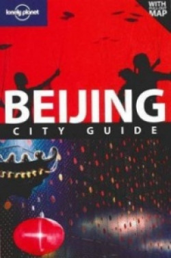 Lonely Planet: Beijing. City Guide