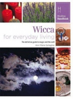 Healing Handbooks: Wicca for Everyday Living