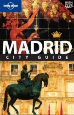 Lonely Planet: Madrid. City Guide