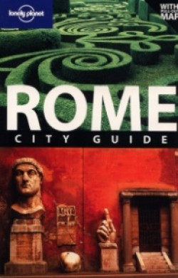 Lonely Planet: Rome. City Guide