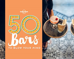 Lonely Planet: 50 Bars to Blow Your Mind