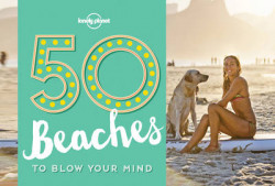 Lonely Planet: 50 Beaches to Blow Your Mind