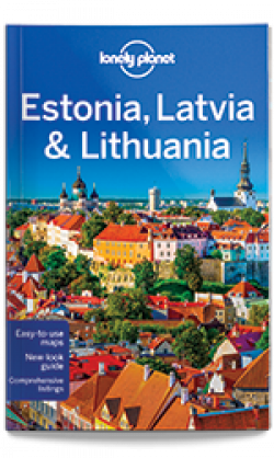 Lonely Planet: Estonia, Latvia & Lithuania