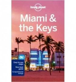 Lonely Planet: Miami & the Keys