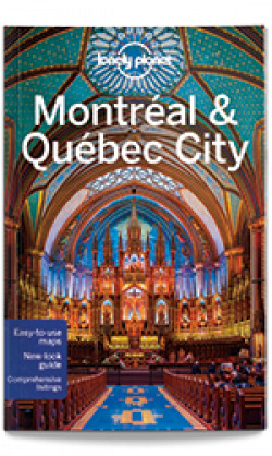 Lonely Planet: Montreal & Quebec City