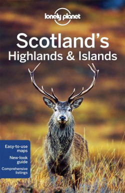 Lonely Planet: Scotland's Highlands & Islands