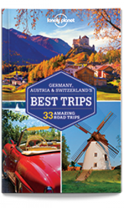 Lonely Planet: Germany, Austria & Switzerland's Best Trips