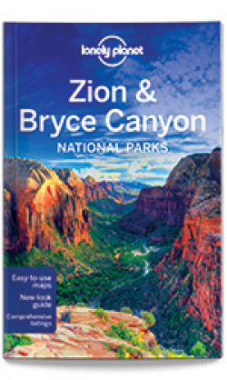 Lonely Planet: Zion & Bryce Canyon National Parks