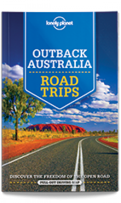 Lonely Planet: Outback Australia Road Trips