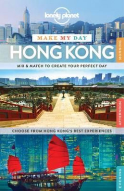 Lonely Planet: Make My Day Hong Kong