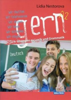 Gern A2. Ubungen zu Lexik und Grammatik Deutsch