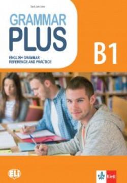 Grammar Plus B1 – Граматика с упражнения по английски език
