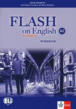Flash on English for Bulgaria: ниво A2: Учебна тетрадка по английски език за 8. клас