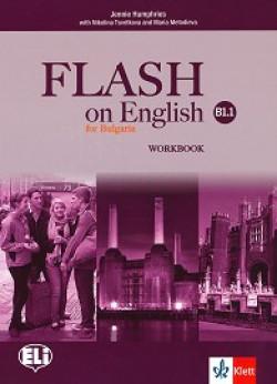 Flash on English for Bulgaria: ниво B1.1: Учебна тетрадка по английски език за 8. клас