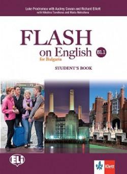 Flash on English for Bulgaria: ниво B1.1: Учебник по английски език за 8. клас