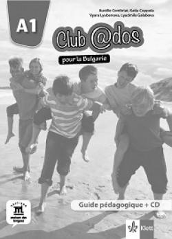Club @dos Pour la Bulgarie: ниво A1: Книга за учителя по френски език за 8. клас + CD