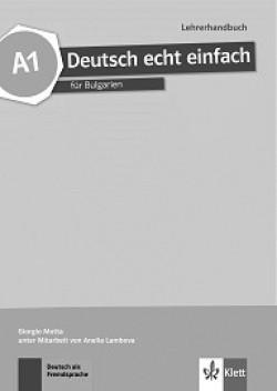 Deutsch echt einfach fur Bulgarien: ниво A1: Книга за учителя по немски език за 8. клас + CD
