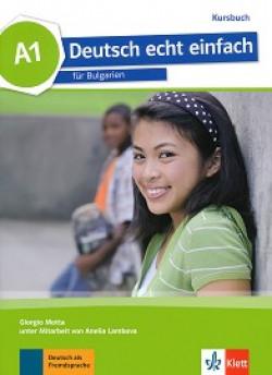 Deutsch echt einfach fur Bulgarien: ниво A1: Учебник по немски език за 8. клас