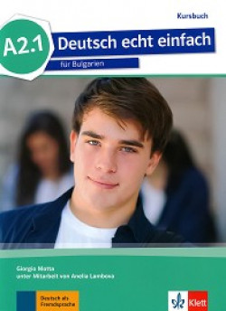 Deutsch echt einfach fur Bulgarien: ниво A2.1: Учебник по немски език за 8. клас
