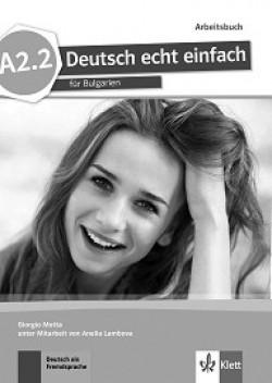 Deutsch echt einfach fur Bulgarien: ниво A2.2: Учебна тетрадка по немски език за 8. клас + CD