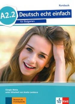Deutsch echt einfach fur Bulgarien: ниво A2.2: Учебник по немски език за 8. клас