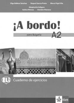 A Bordo! Para Bulgaria: ниво A2: Учебна тетрадка по испански език за 8. клас + CD