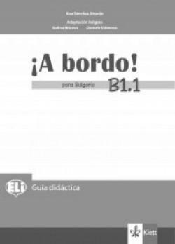 A Bordo! Para Bulgaria: ниво B1.1: Книга за учителя по испански език за 8. клас
