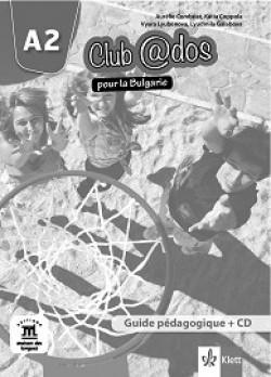 Club @dos Pour la Bulgarie: ниво A2: Книга за учителя по френски език за 8. клас + CD