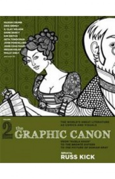 The Graphic Canon: From Kubla Khan to the Bronte Sisters to the Picture of Dorian Gray, Volume 2