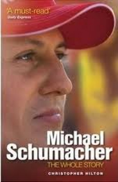 Michael Schumacher: The Whole Story, 2nd Edition