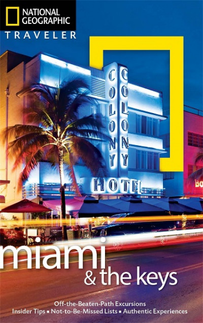 National Geographic Traveler: Miami And The Keys