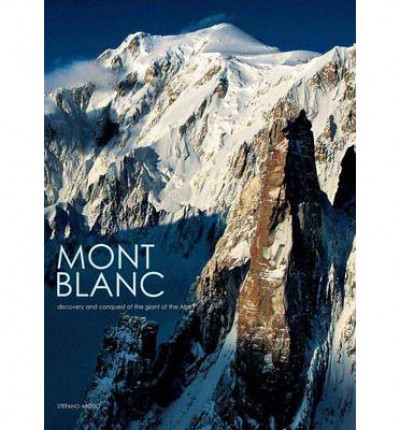 Mont Blanc: Discovery and Conquest