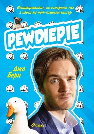 PewDiePie. Неофициалният, но съвършен гид в света на най-големия влогър