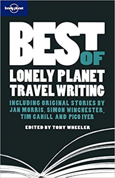 Best of Lonely Planet Travel Writing